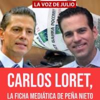 Carlos Loret, asume la DEFENSA mediática de Peña Nieto