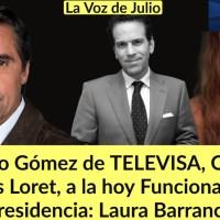 """Bernardo Gómez Directivo de Televisa, """"Ofreció"""" a Carlos Loret a la hoy Funcionaria de Presidencia: Laura Barranco"""